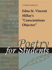 "A Study Guide for Edna St. Vincent Millay's ""conscientious Objector"""