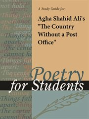 "A Study Guide for Agha Shahid Ali's ""country Without A Post Office"""