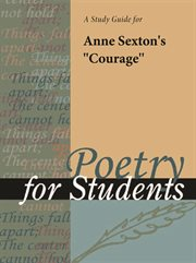 """A Study Guide for Anne Sexton's """"courage"""""""