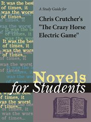 "A Study Guide for Chris Crutcher's ""crazy Horse Electric Game"""