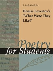 "A Study Guide for Denise Levertov's ""what Were They Like?"""