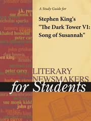 """A Study Guide for Stephen King's """"the Dark Tower Vi: Song of Susannah"""""""
