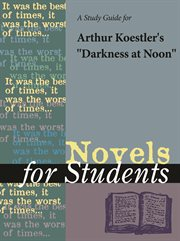 """A Study Guide for Arthur Koestler's """"darkness at Noon"""""""
