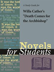 """A Study Guide for Willa Cather's """"death Comes for the Archbishop"""""""