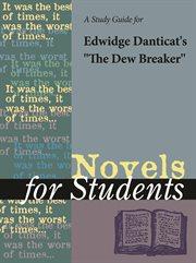"""A Study Guide for Edwidge Danticat's """"dew Breaker"""""""