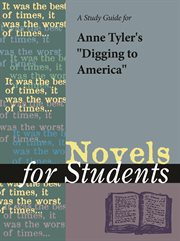 """A Study Guide for Anne Tyler's """"digging to America"""""""