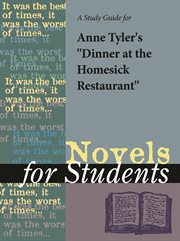 "A Study Guide for Anne Tyler's ""dinner at the Homesick Restaurant"""