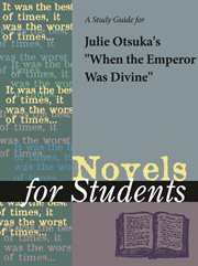 """A Study Guide for Julie Otsuka's """"when the Emperor Was Divine"""""""