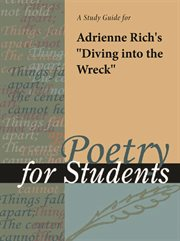 "A Study Guide for Adrienne Rich's ""diving Into the Wreck"""