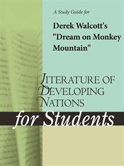 """A Study Guide for Derek Walcott's """"dream on Monkey Mountain"""""""