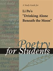 "A Study Guide for Li Po's ""drinking Alone Beneath the Moon"""