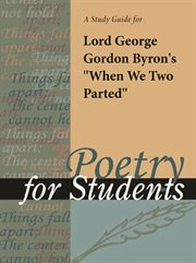 """A Study Guide for Lord Byron's """"when We Two Parted"""""""