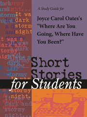 "A Study Guide for Joyce Carol Oates's ""where Are You Going, Where Have You Been?"""