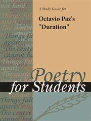 """A Study Guide for Octavio Paz's """"duration"""""""