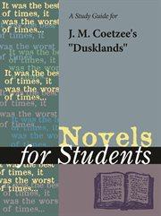"A Study Guide for J. M. Coetzee's ""dusklands"""