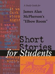 "A Study Guide for James Alan Mcpherson's ""elbow Room"""