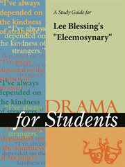 """A Study Guide for Lee Blessing's """"eleemosynary"""""""