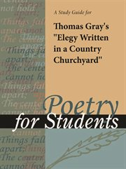 "A Study Guide for Thomas Gray's ""elegy Written in A Country Churchyard"""