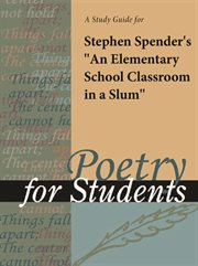 "A Study Guide for Stephen Spender's ""an Elementary School Classroom in A Slum"""