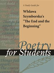 "A Study Guide for Wislawa Szymborska's ""the End and the Beginning"""