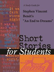 "A Study Guide for Stephen Vincent Benet's ""an End to Dreams"""