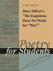"A Study Guide for Mary Oliver's ""the Eskimos Have No Word for War"""