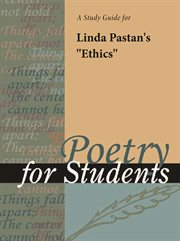 """A Study Guide for Linda Pastan's """"ethics"""""""