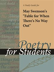 "A Study Guide for May Swensen's ""fable for When There's No Way Out"""