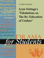 "A Study Guide for Lynn Nottage 's ""fabulation; or the Re-education of Undine"""