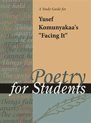"A Study Guide for Yusef Komunyakaa's ""facing It"""
