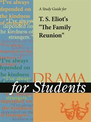 """A Study Guide for T. S. Eliot's """"family Reunion"""""""