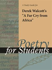 """A Study Guide for Derek Walcott's """"a Far Cry From Africa"""""""