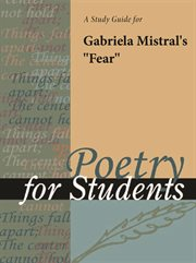"""A Study Guide for Gabriela Mistral's """"fear"""""""