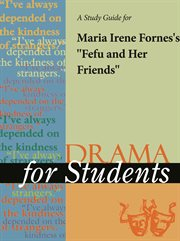 "A Study Guide for Maria Irene Fornes's ""fefu and Her Friends"""