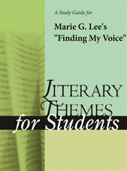 "A Study Guide for Marie G. Lee's ""finding My Voice"""