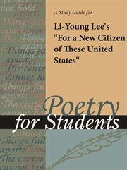 "A Study Guide for Li-young Lee's ""for A Citizen of These United States"""