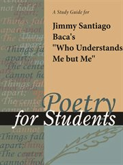 """A Study Guide for Jimmy Santiago Baca's """"who Understands Me but Me"""""""