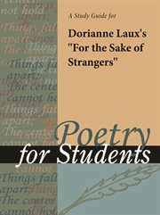 "A Study Guide for Dorianne Laux's ""for the Sake of Strangers"""