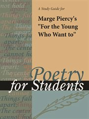 "A Study Guide for Marge Piercy's ""for the Young Who Want To"""