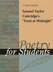 "A Study Guide for Samuel Taylor Coleridge's ""frost at Midnight"""
