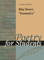 "A Study Guide for Rita Dove's ""geometry"""