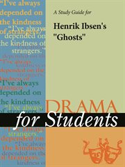 """A Study Guide for Henrik Ibsen's """"ghosts"""""""