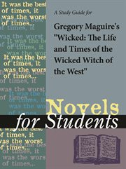 "A Study Guide for Gregory Maguire's ""wicked"""