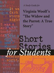 "A Study Guide for Virginia Woolf 's ""the Widow and the Parrot"""