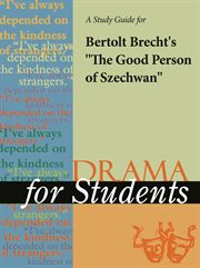 "A Study Guide for Bertolt Brecht's ""the Good Person (woman) of Szechuan"""