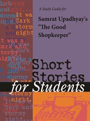 "A Study Guide for Samrat Upadhyay's ""the Good Shopkeeper"""