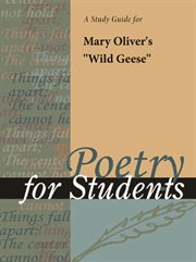 "A Study Guide for Mary Oliver's ""wild Geese"""