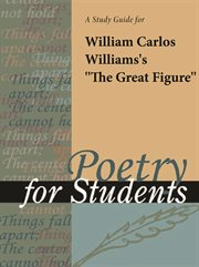 "A Study Guide for William Carlos Williams's ""the Great Figure"""