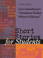 "A Study Guide for Lars Gustafsson's ""greatness Strikes Where It Pleases"""
