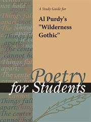 "A Study Guide for Al Purdy's ""wilderness Gothic"""